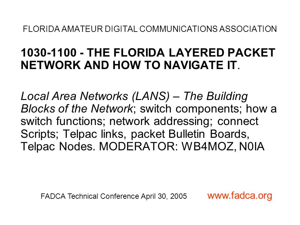1030-1100 - THE FLORIDA LAYERED PACKET NETWORK AND HOW TO NAVIGATE IT.