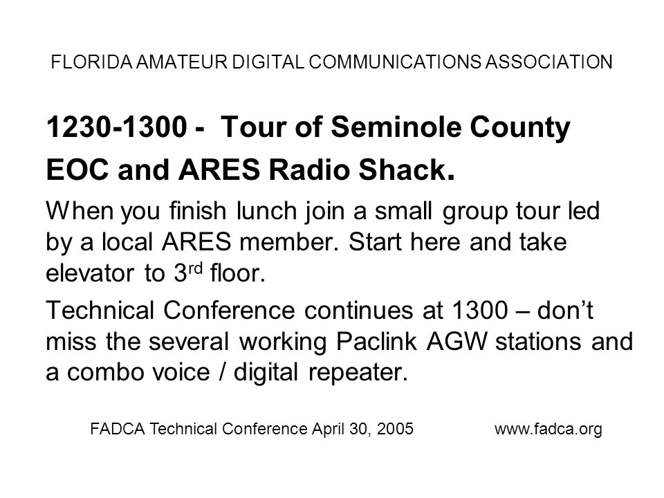 1230-1300 - Tour of Seminole County EOC and ARES Radio Shack.