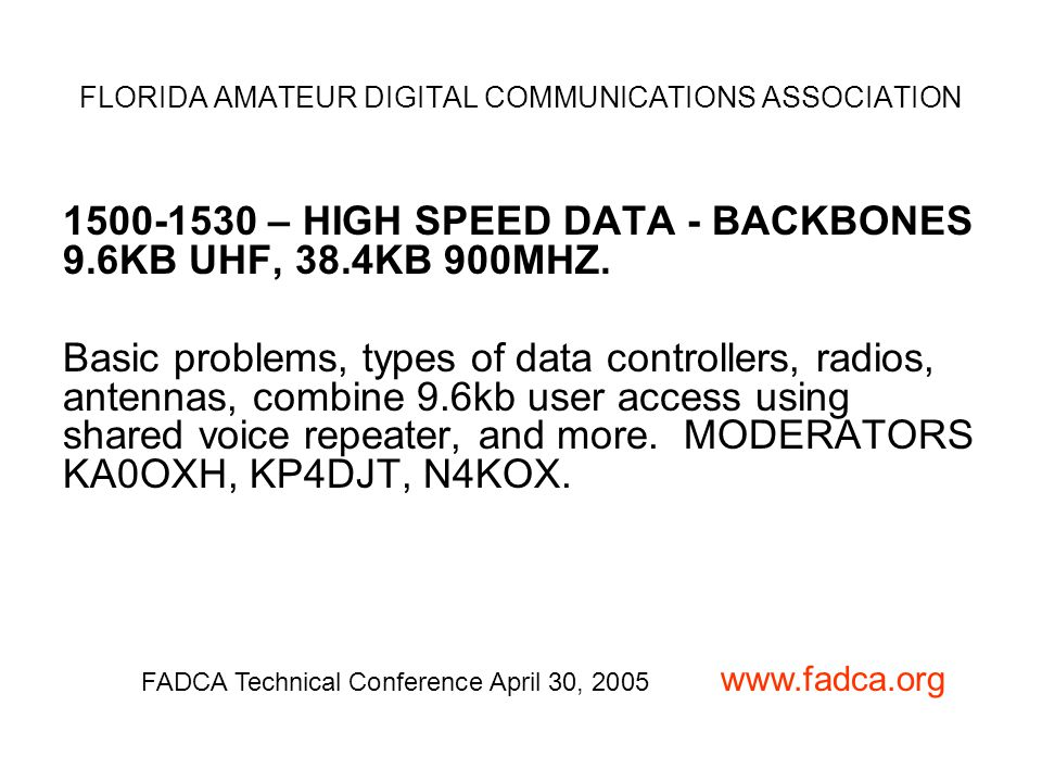 1500-1530 – HIGH SPEED DATA - BACKBONES 9.6KB UHF, 38.4KB 900MHZ.