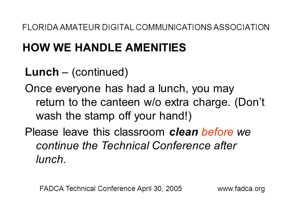 CURTAIN CALL - THANKS TO FADCA Technical Conference April 30, 2005www.fadca.org MEETING ROOMSEMINOLE COUNTY DEPT.