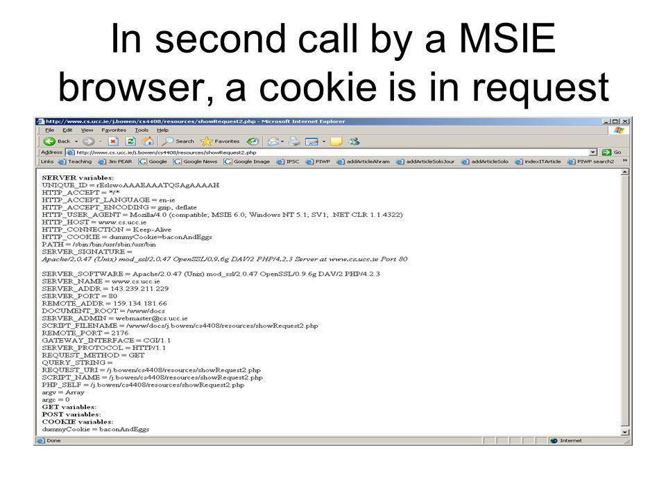 In second call by a MSIE browser, a cookie is in request