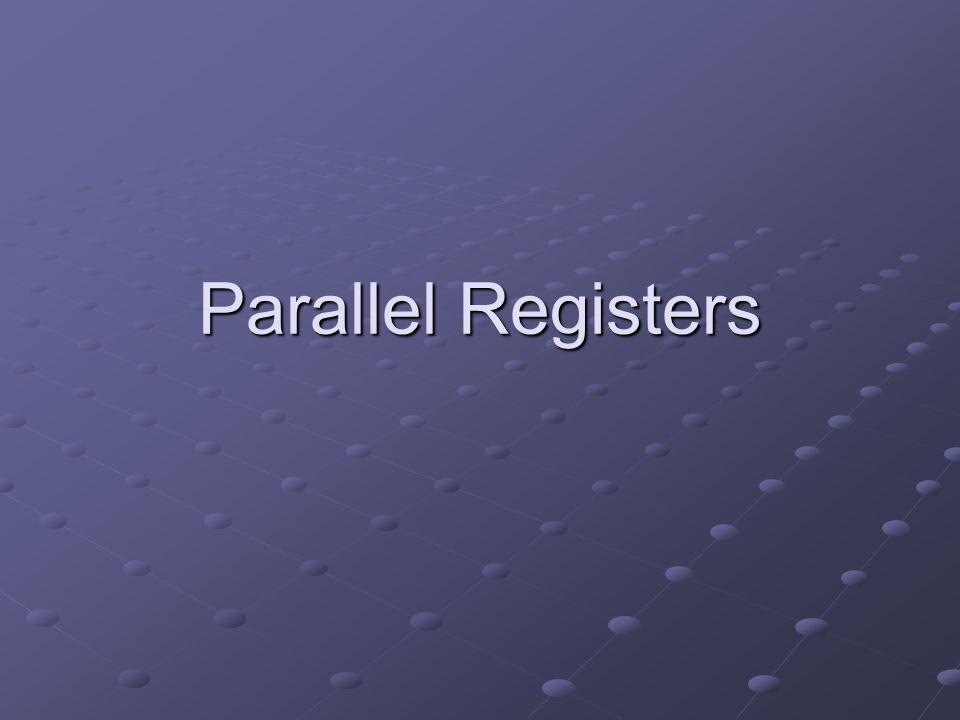 Parallel Registers
