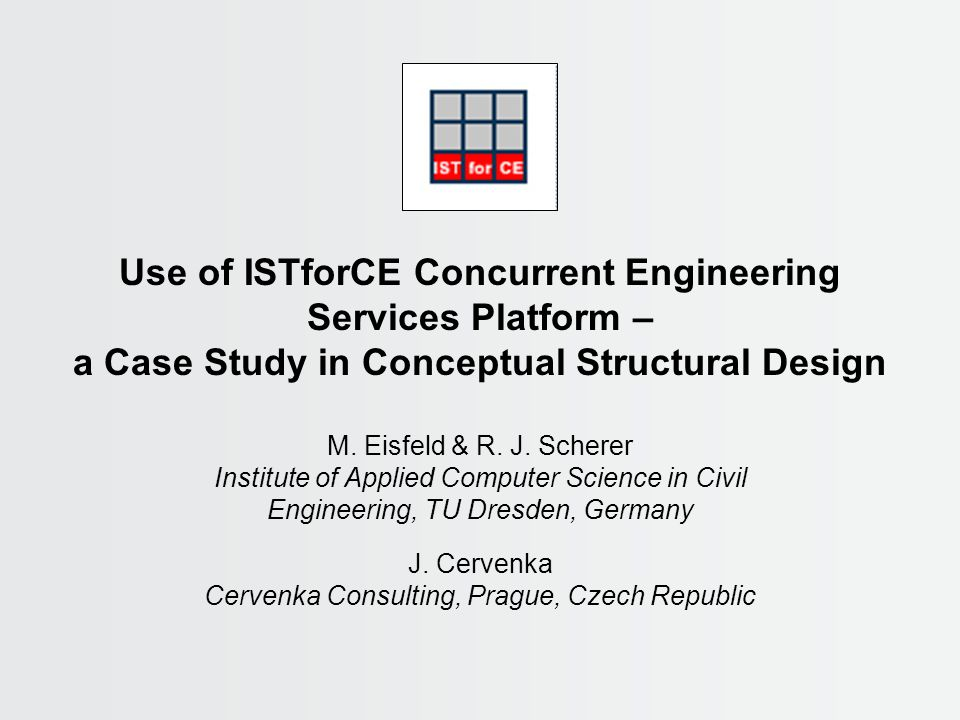 Use of ISTforCE Concurrent Engineering Services Platform – a Case Study in Conceptual Structural Design M.