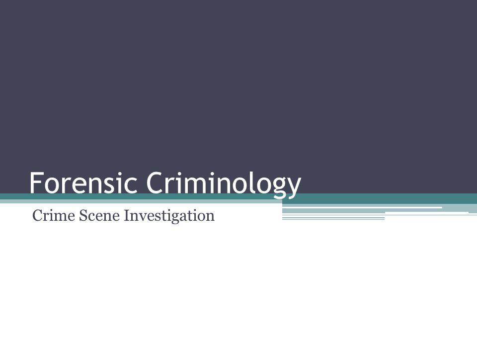 Forensic Criminology Crime Scene Investigation