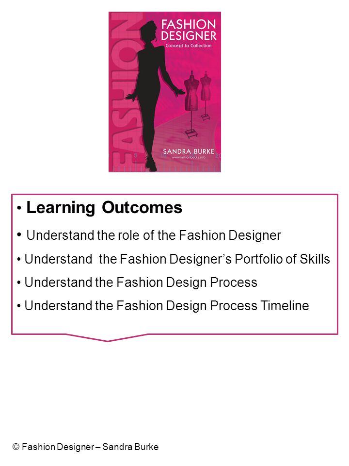 The Role of the Fashion Designer The Fashion Designer's Portfolio of Skills (Ch 1.