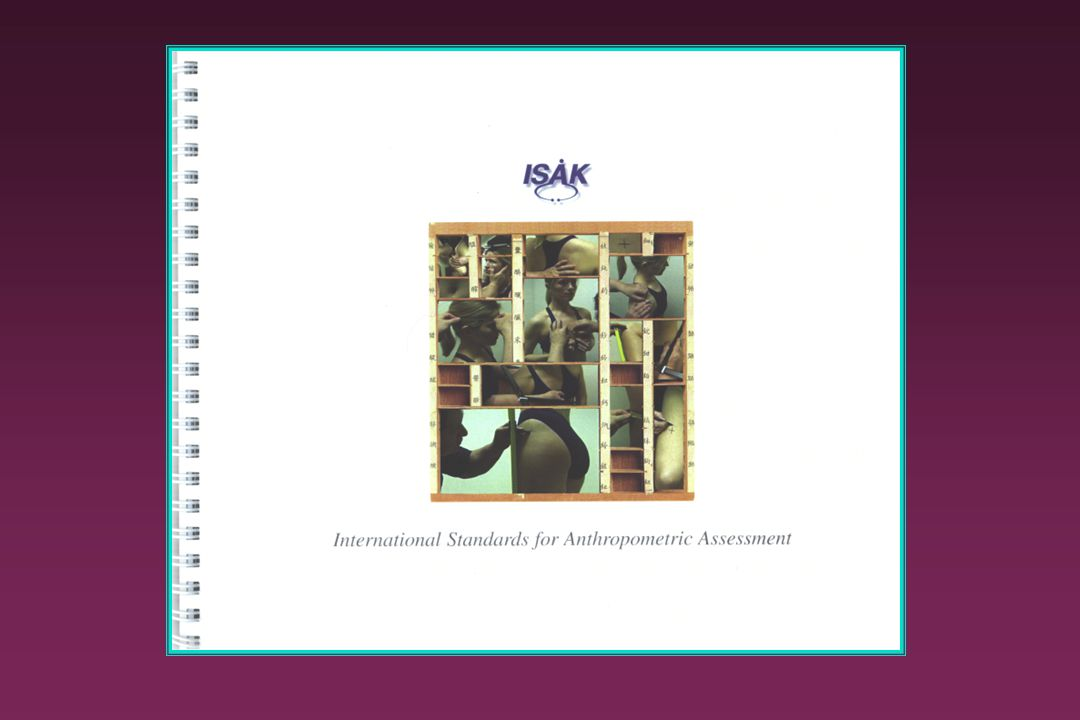 ISAK Standards Anthropometry is like playing a fine musical instrument. It is an art. The pattern is engrained. ISAK is the final authority for certif