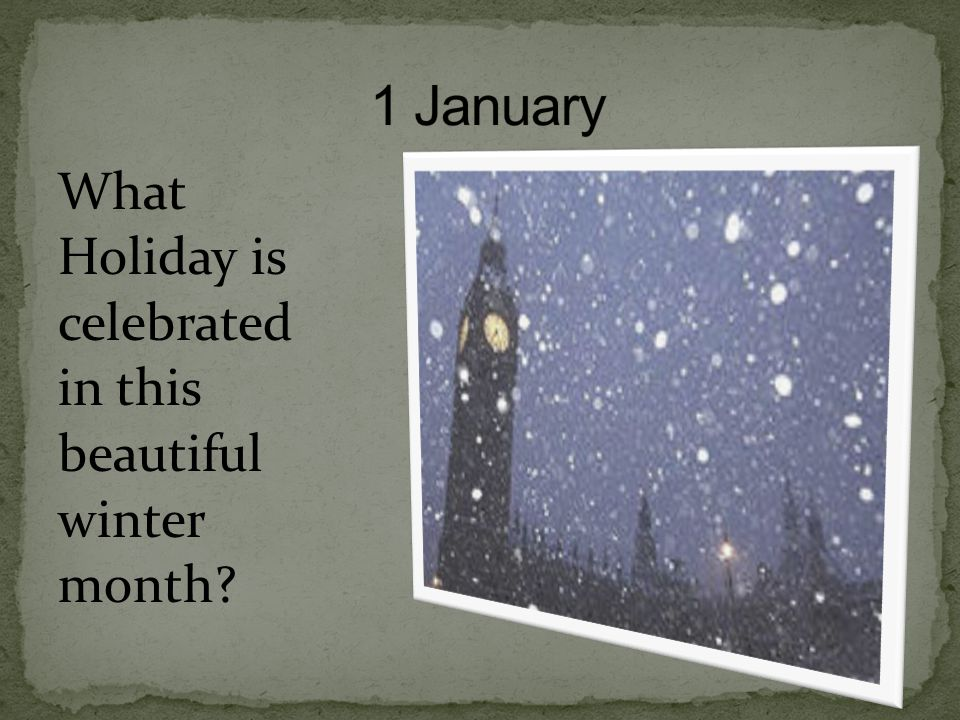 What Holiday is celebrated in this beautiful winter month?