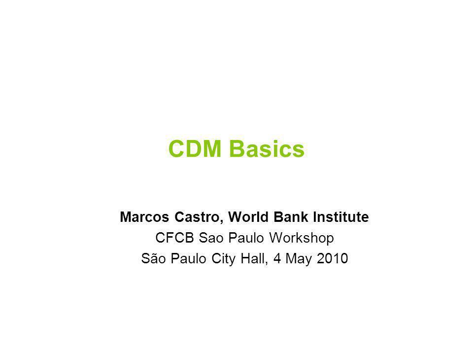Sao Paulo Carbon Finance Workshop, April 26 2 212.10.2014 Financing Low Carbon Development in Cities The CDM Option