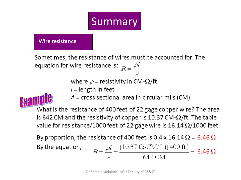 Summary Sometimes, the resistance of wires must be accounted for. The equation for wire resistance is: Wire resistance where  = resistivity in CM- 