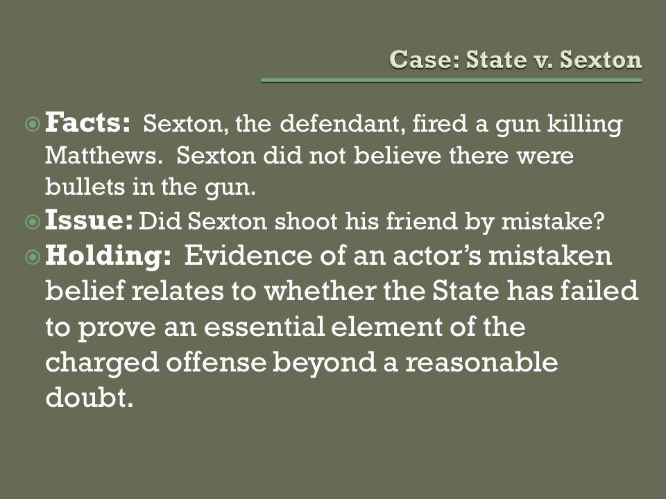  Facts: Sexton, the defendant, fired a gun killing Matthews.