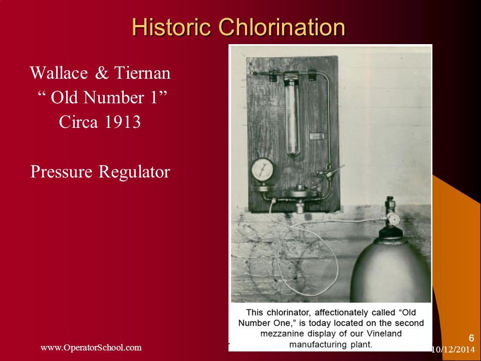 10/12/2014 www.OperatorSchool.com 6 Historic Chlorination Wallace & Tiernan Old Number 1 Circa 1913 Pressure Regulator