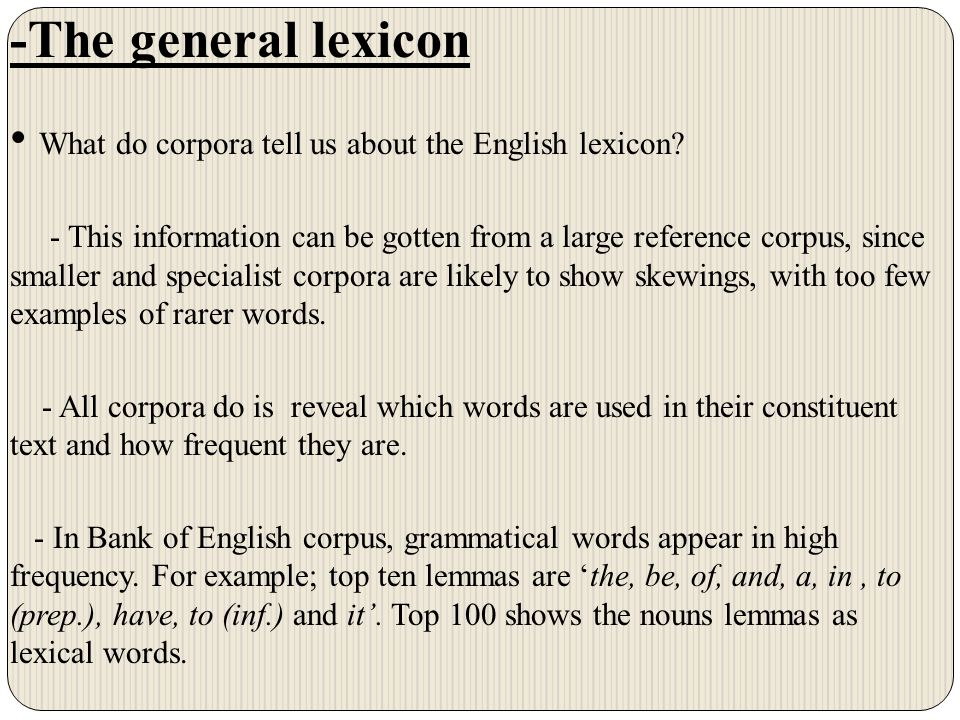-The general lexicon What do corpora tell us about the English lexicon.