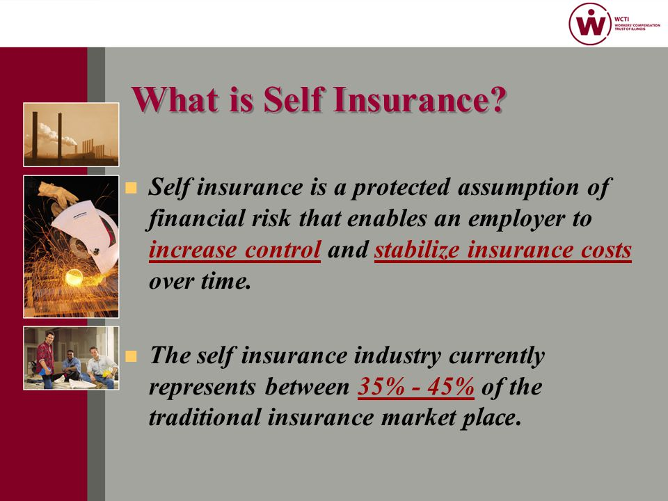 What is Self Insurance.