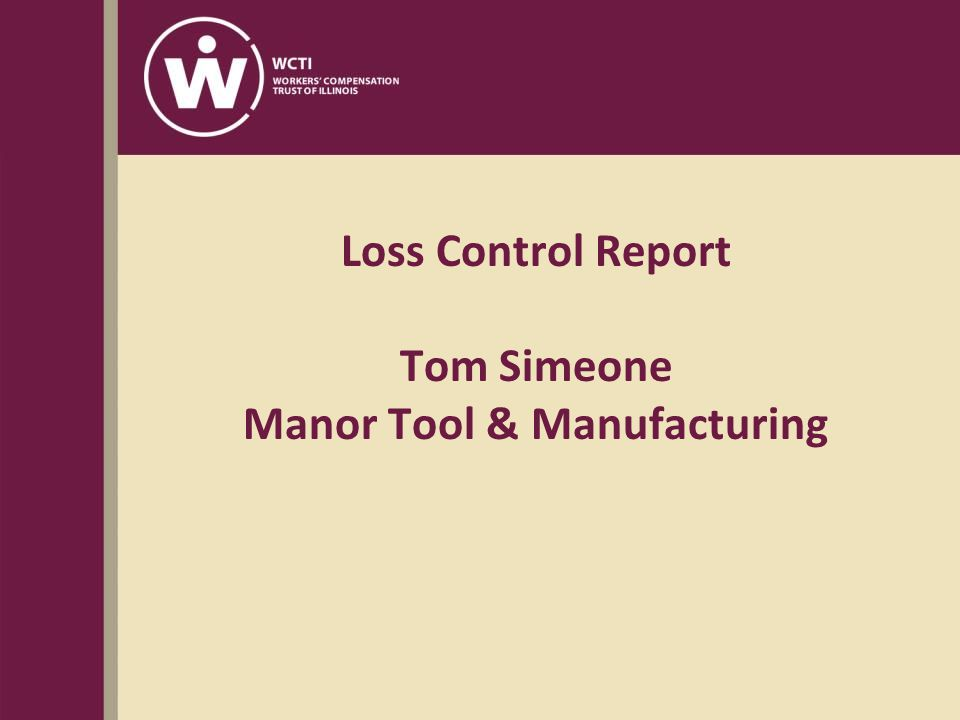 Loss Control Report Tom Simeone Manor Tool & Manufacturing