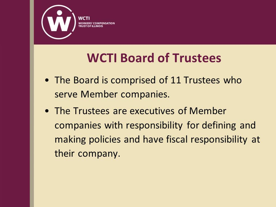 WCTI Board of Trustees The Board is comprised of 11 Trustees who serve Member companies.