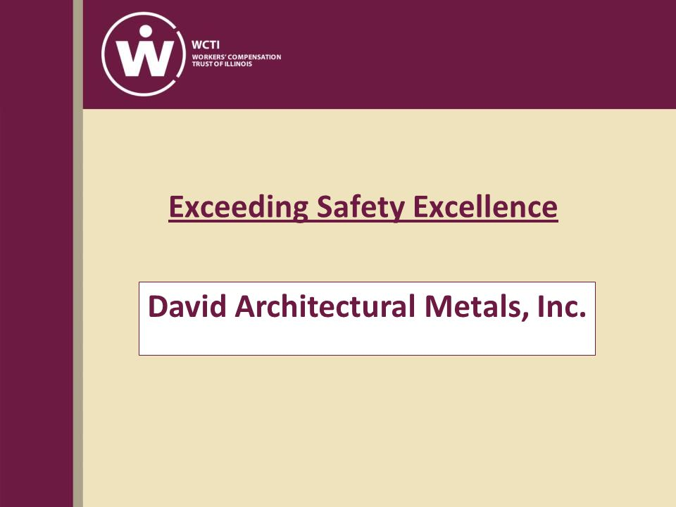 David Architectural Metals, Inc. Exceeding Safety Excellence