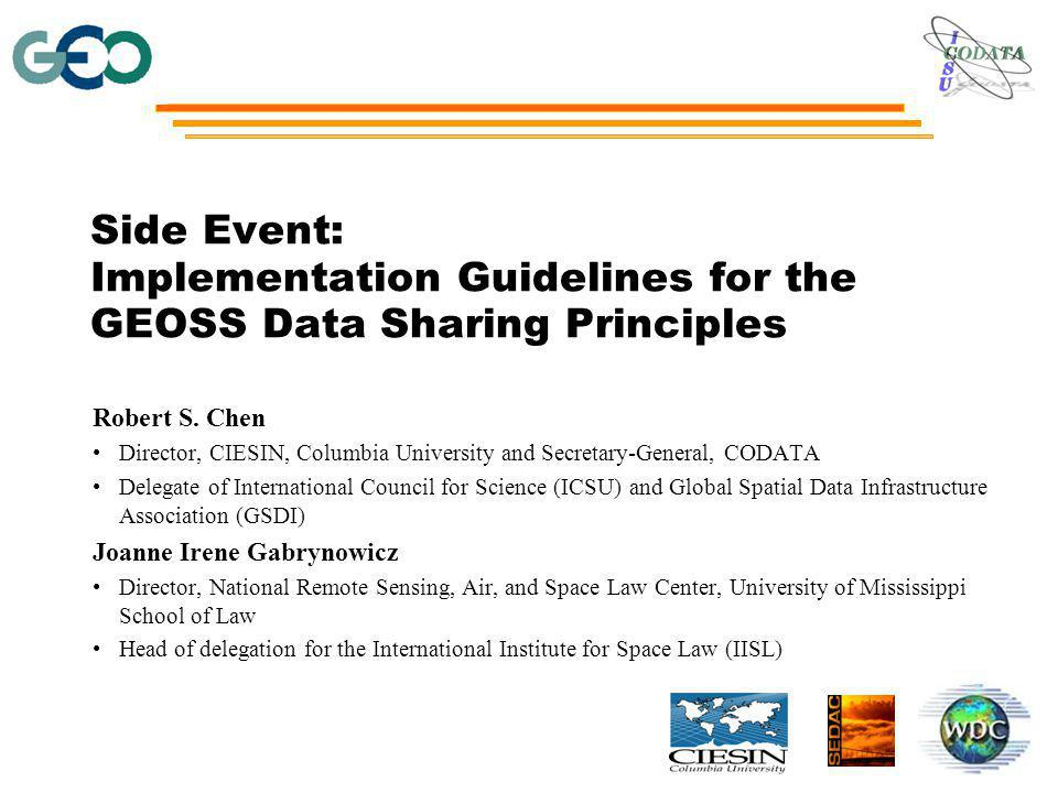 Side Event: Implementation Guidelines for the GEOSS Data Sharing Principles Robert S.