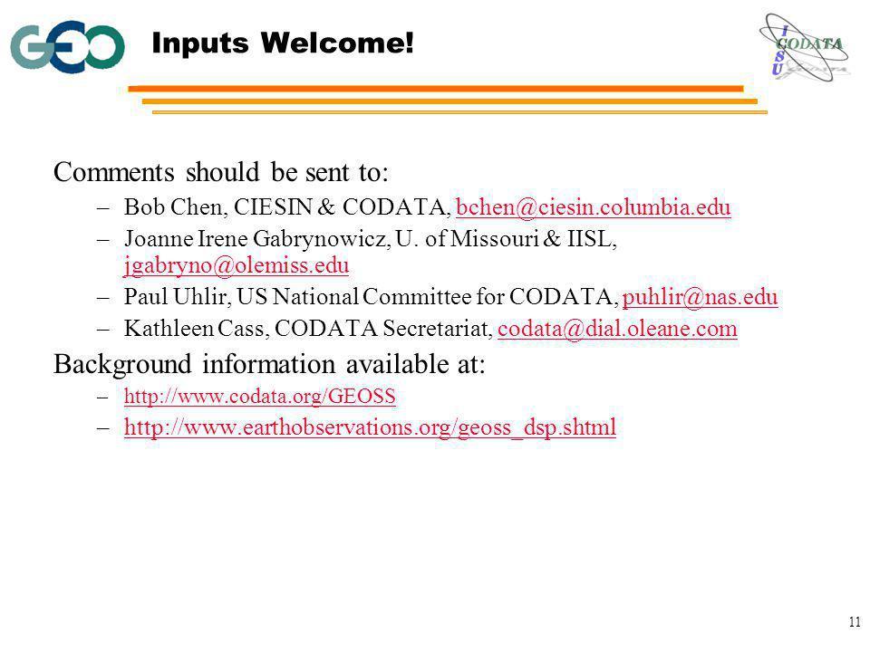 11 Comments should be sent to: –Bob Chen, CIESIN & CODATA, bchen@ciesin.columbia.edubchen@ciesin.columbia.edu –Joanne Irene Gabrynowicz, U.
