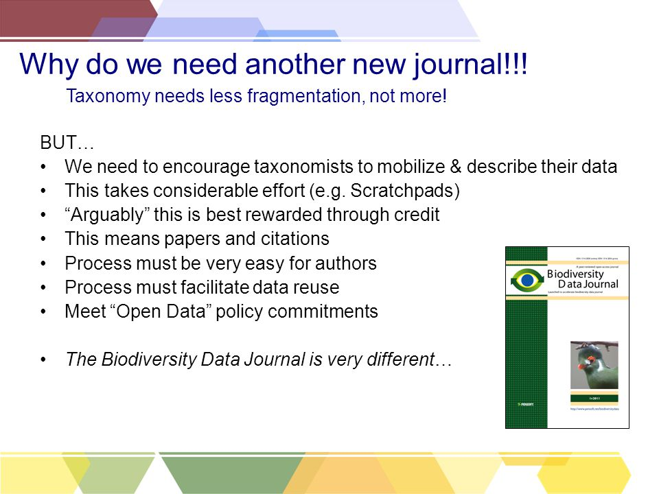 "BUT… We need to encourage taxonomists to mobilize & describe their data This takes considerable effort (e.g. Scratchpads) ""Arguably"" this is best rewa"