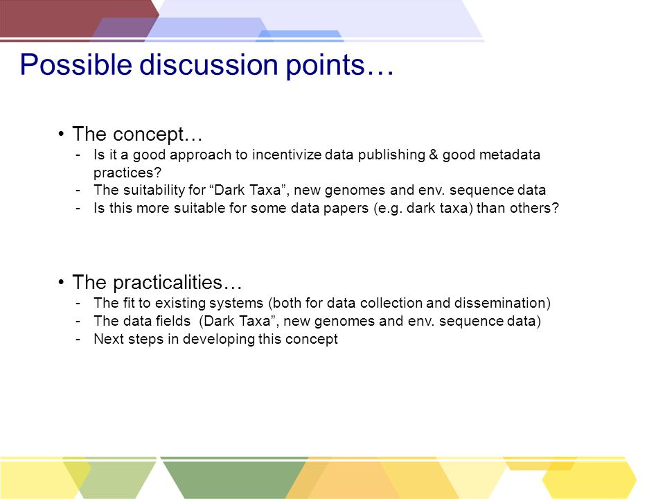 "Possible discussion points… The concept… -Is it a good approach to incentivize data publishing & good metadata practices? -The suitability for ""Dark T"