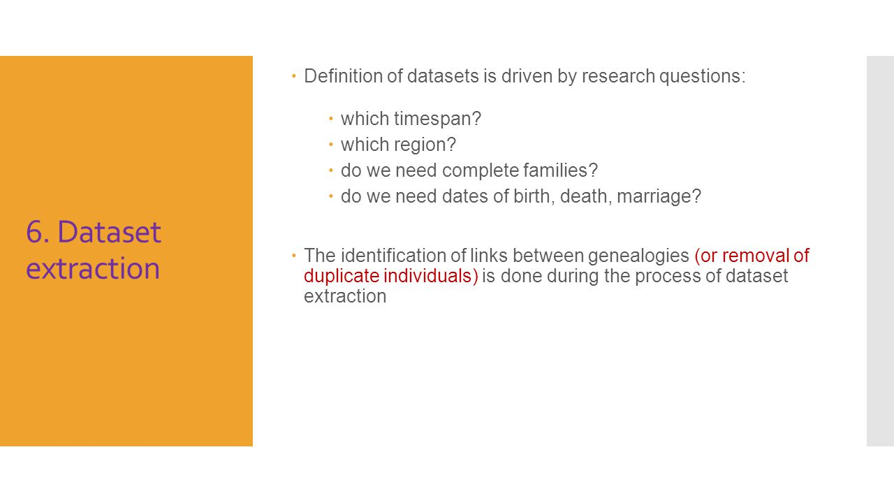6. Dataset extraction  Definition of datasets is driven by research questions:  which timespan.