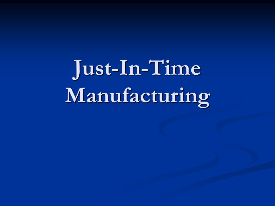 Just-In-Time Manufacturing.Just-In-Time Manufacturing.