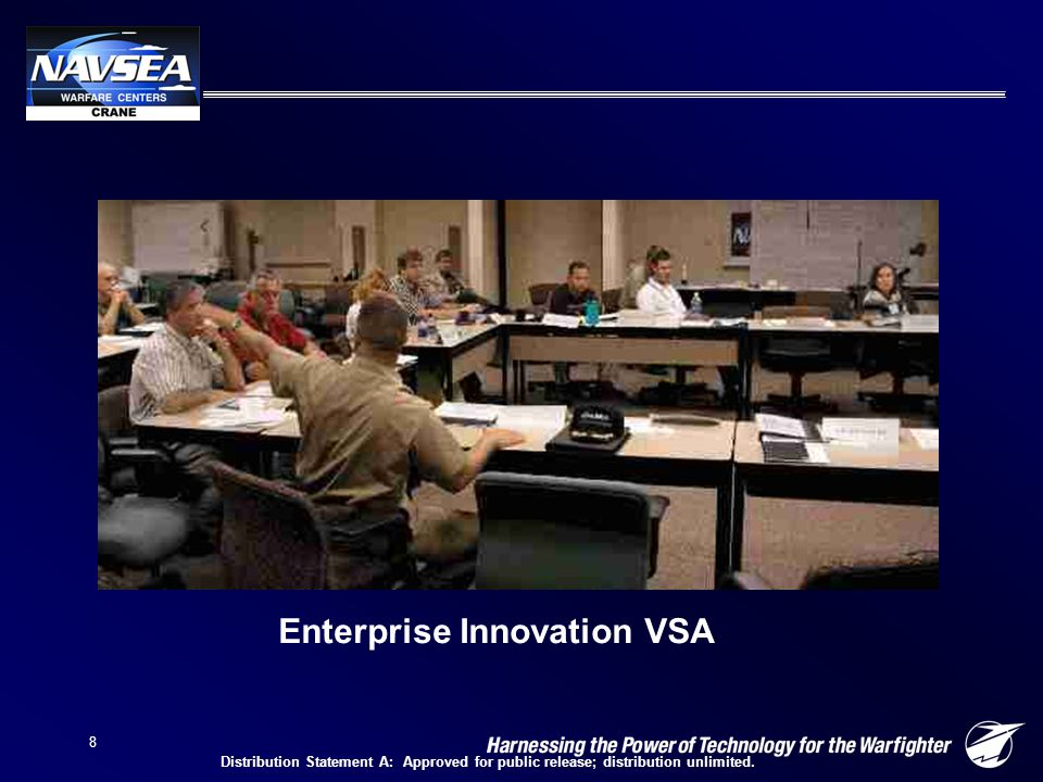 8 Enterprise Innovation VSA Distribution Statement A: Approved for public release; distribution unlimited.