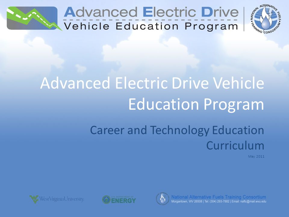 Advanced Electric Drive Vehicle Education Program Career and Technology Education Curriculum May 2011