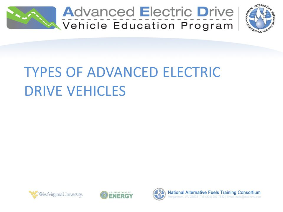 TYPES OF ADVANCED ELECTRIC DRIVE VEHICLES
