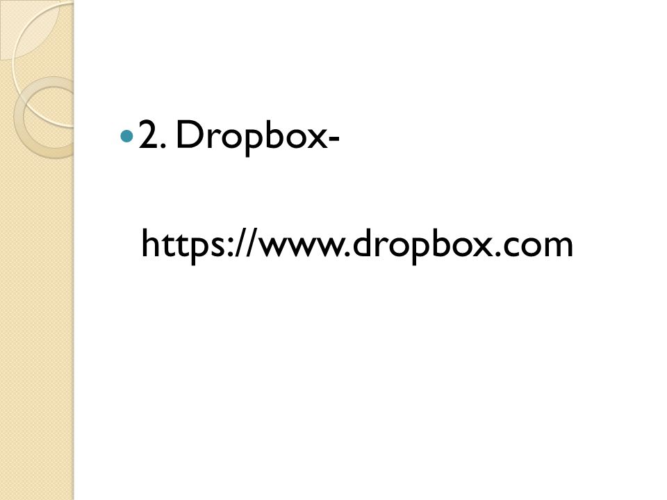 2. Dropbox- https://www.dropbox.com