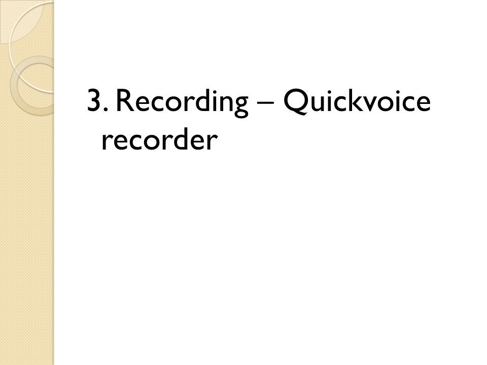 3. Recording – Quickvoice recorder