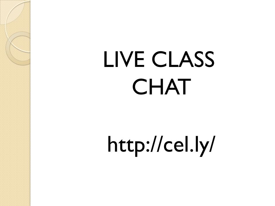 LIVE CLASS CHAT http://cel.ly/