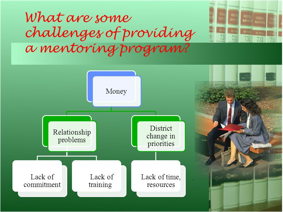 What are some challenges of providing a mentoring program.