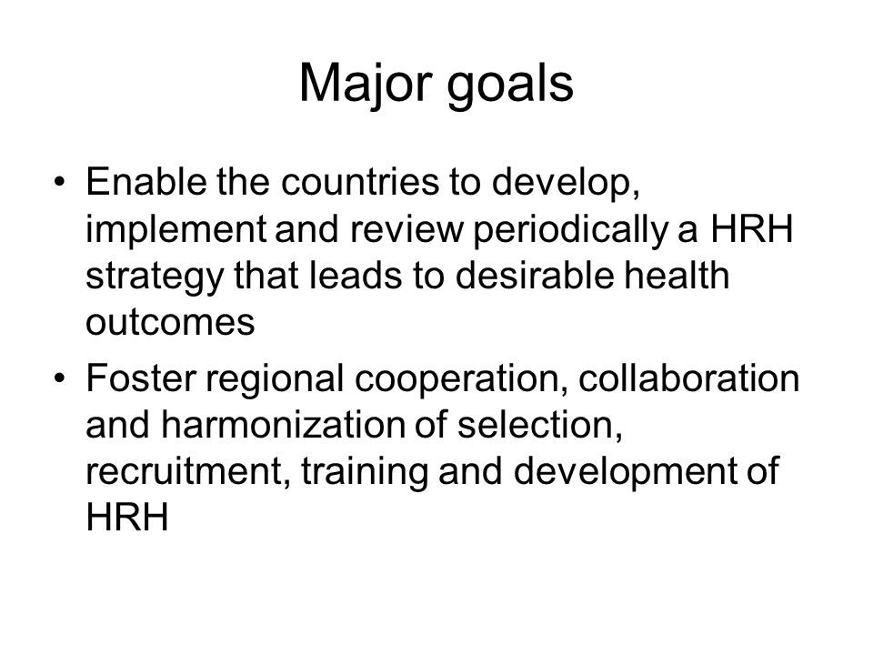 Action I: Review and advocate for HRH at regional and country levels Review salutations and trends of health systems related HRH in the member countries Advocacy of mobilization of political support, resources and partnerships Development of guidelines for HRH plan for countries to assess their level of progress in the area