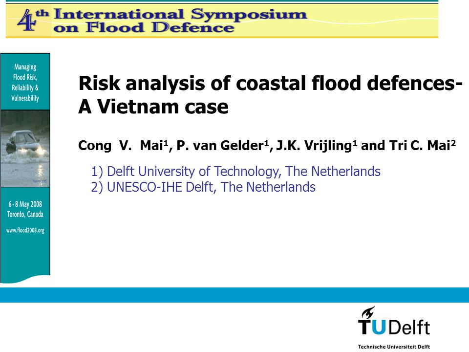 Risk analysis of coastal flood defences- A Vietnam case Cong V.