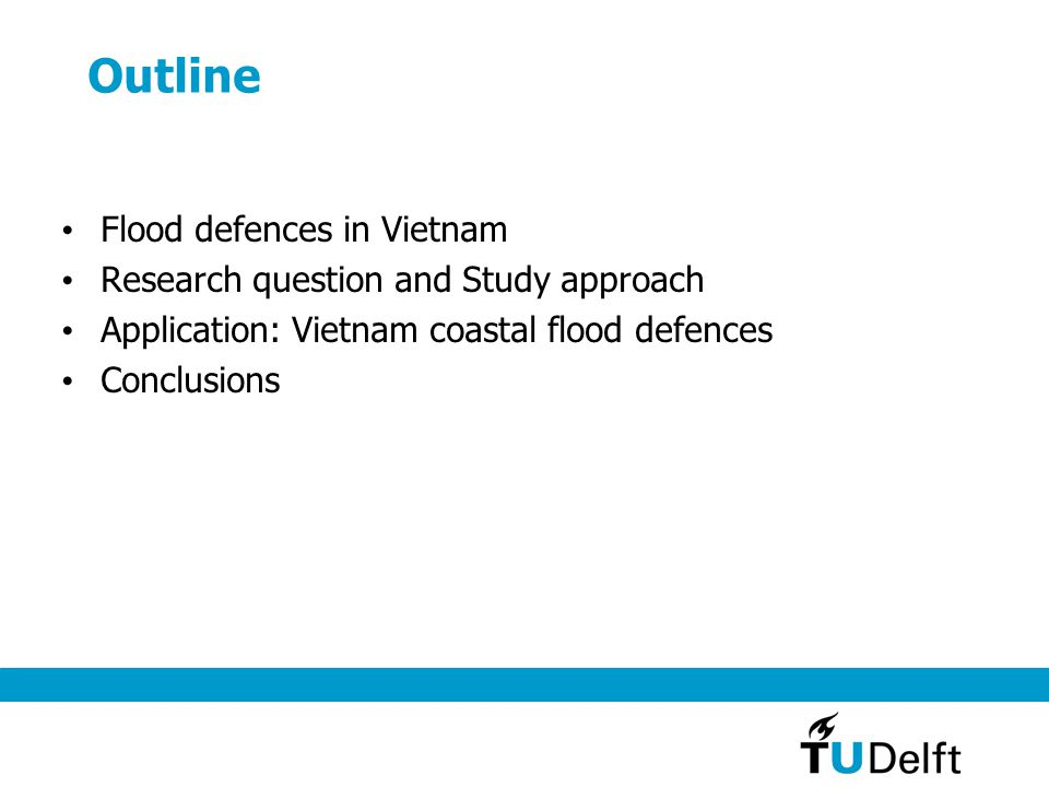 Flood defences in Vietnam Tropical monsoon area Typhoons: 6-10 times/year Extensive river networks Long, narrow low-lying coastal strip, but high populated (>1500 inha/km2)