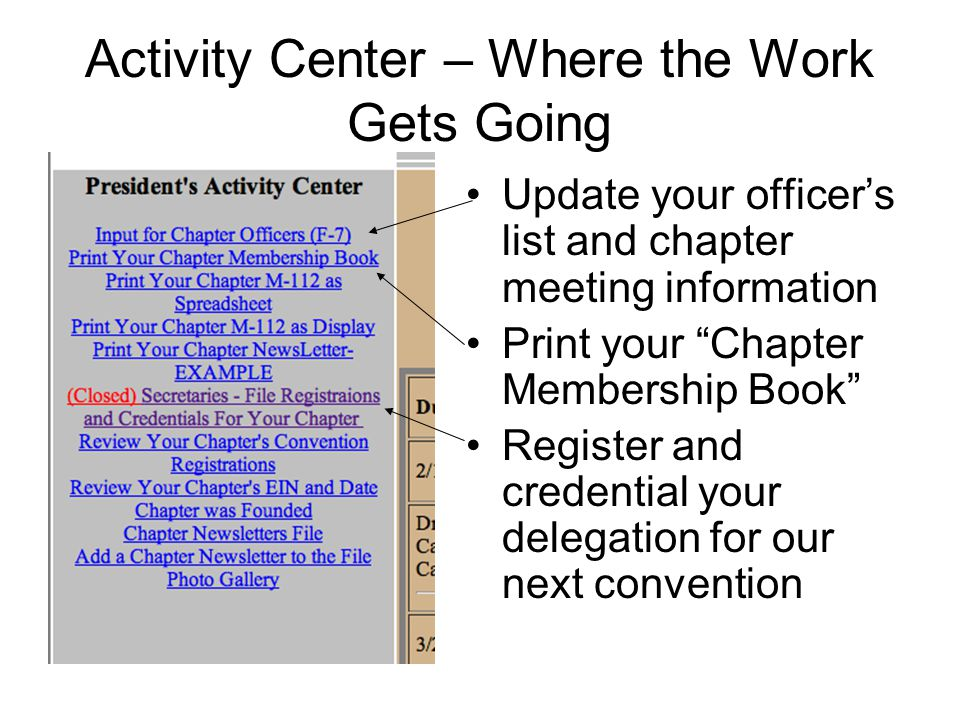 Activity Center – Where the Work Gets Going Update your officer's list and chapter meeting information Print your Chapter Membership Book Register and credential your delegation for our next convention