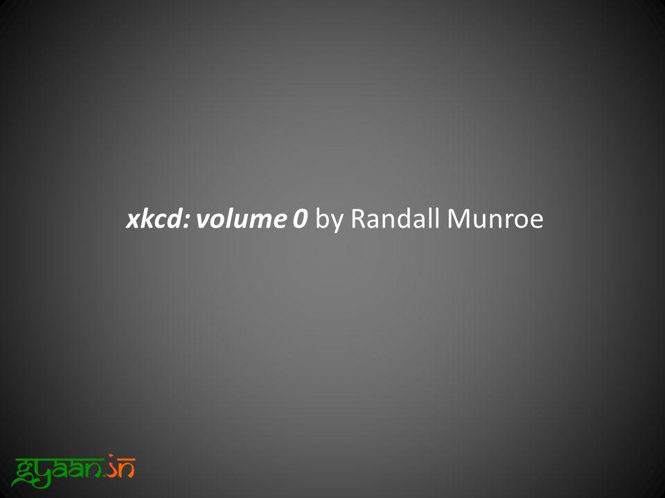 xkcd: volume 0 by Randall Munroe