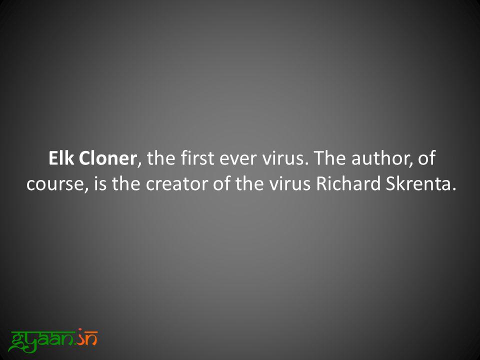 Elk Cloner, the first ever virus.