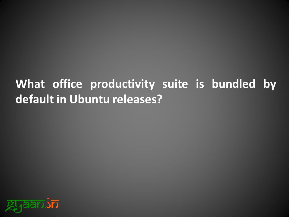 What office productivity suite is bundled by default in Ubuntu releases?