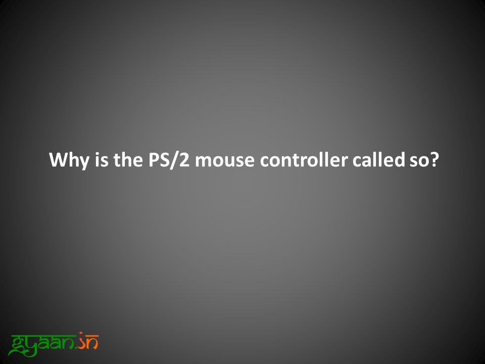 Why is the PS/2 mouse controller called so?