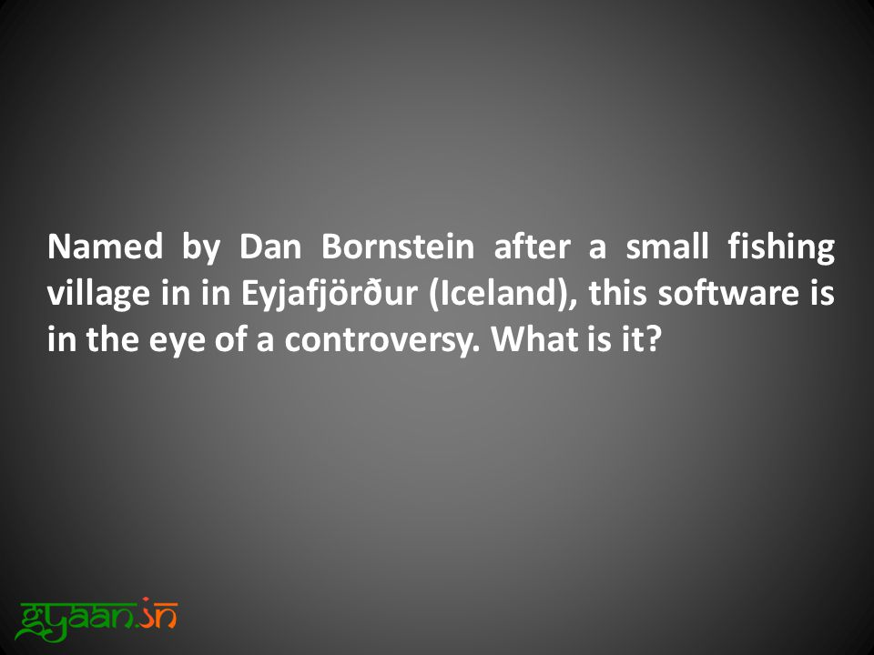 Named by Dan Bornstein after a small fishing village in in Eyjafjörður (Iceland), this software is in the eye of a controversy.