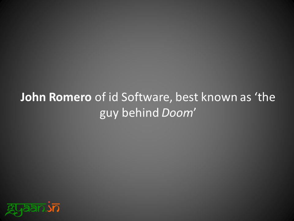 John Romero of id Software, best known as 'the guy behind Doom'