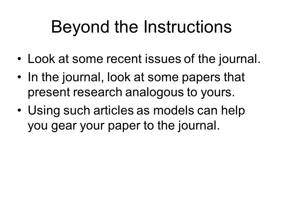 Beyond the Instructions Look at some recent issues of the journal.