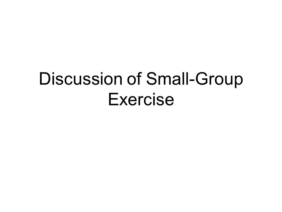 Discussion of Small-Group Exercise