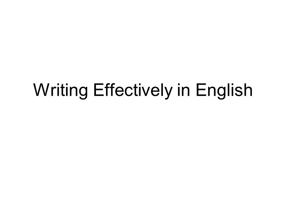 Writing Effectively in English