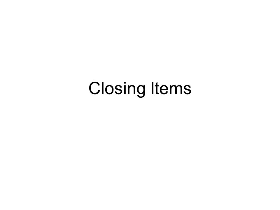 Closing Items