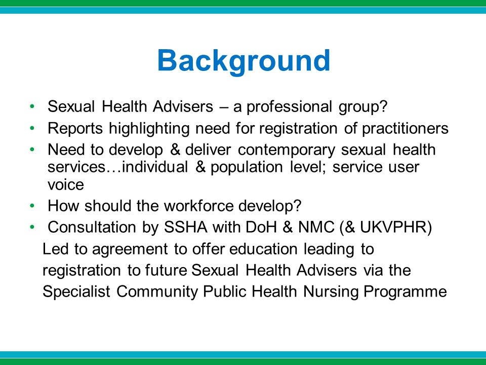Background Sexual Health Advisers – a professional group.