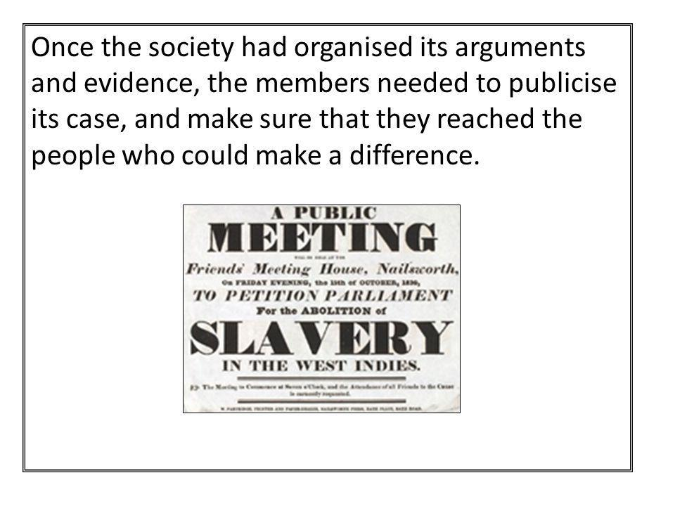 Once the society had organised its arguments and evidence, the members needed to publicise its case, and make sure that they reached the people who co