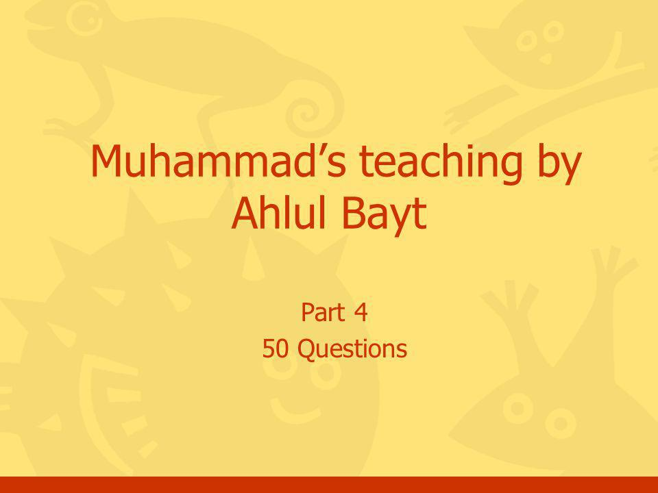 Click for the answer Questions, Muhammad s teaching by Ahlul Bayt, Part #4 22 What will the Zakat teach us.